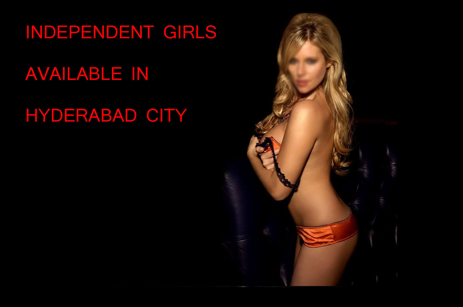 INDEPENDENT GIRLS IN HYDERABAD